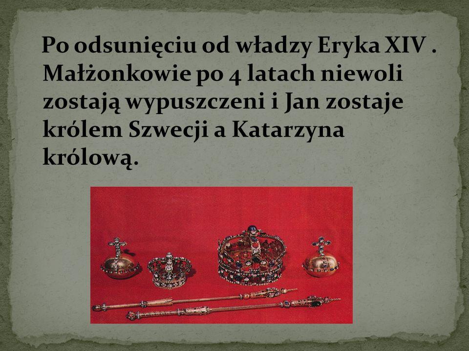 Po odsunięciu od władzy Eryka XIV