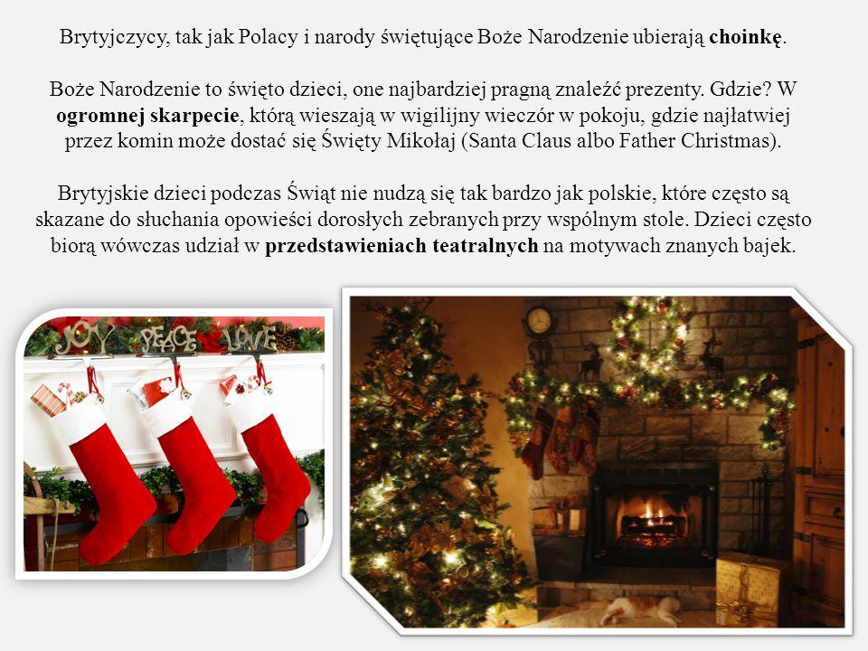Brytyjczycy, tak jak Polacy i narody świętujące Boże Narodzenie ubierają choinkę.