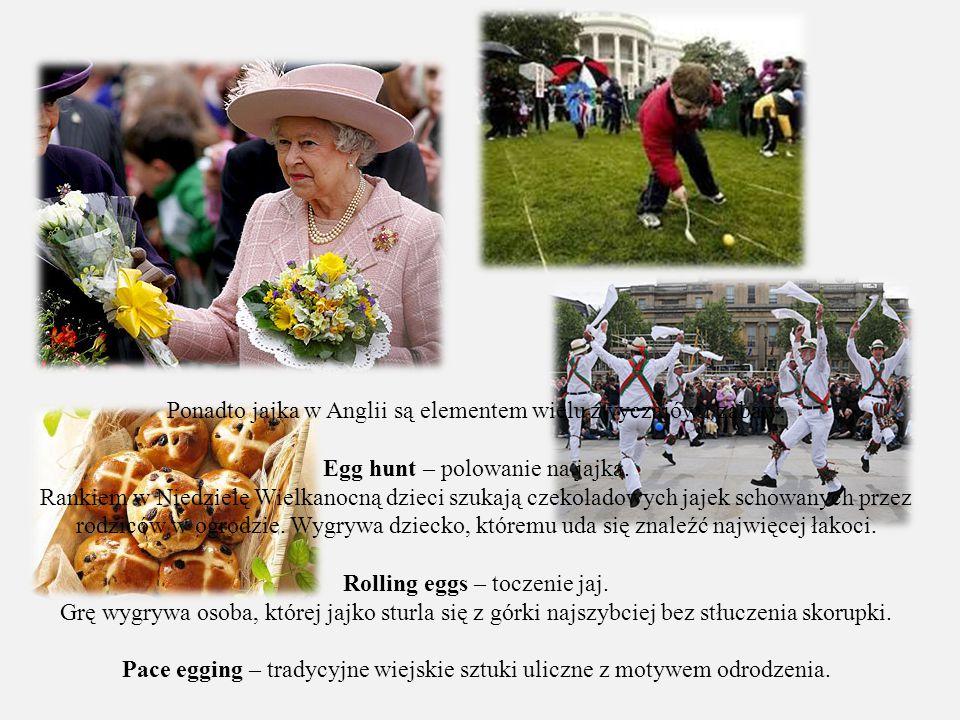 Ponadto jajka w Anglii są elementem wielu zwyczajów i zabaw: