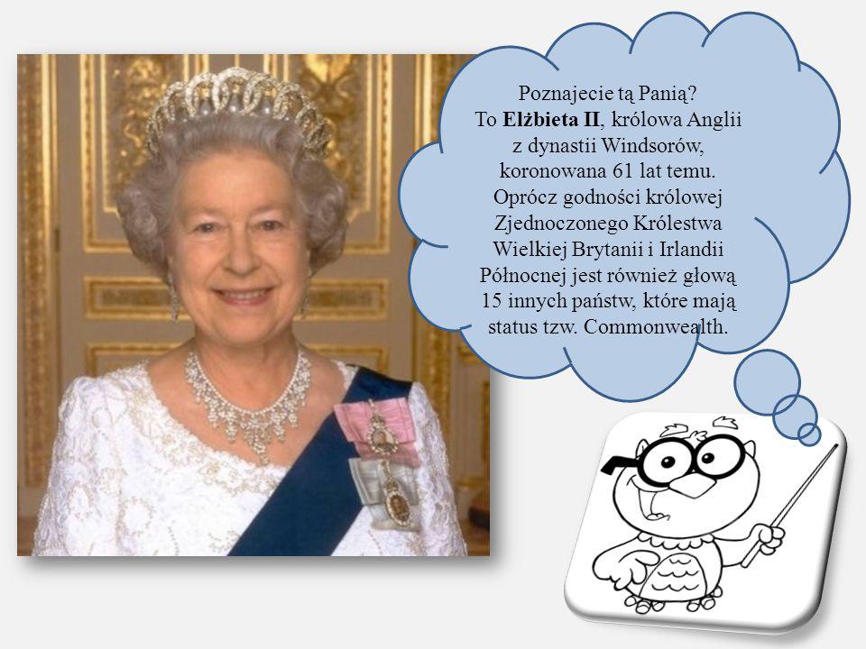 Poznajecie tą Panią To Elżbieta II, królowa Anglii z dynastii Windsorów, koronowana 61 lat temu.