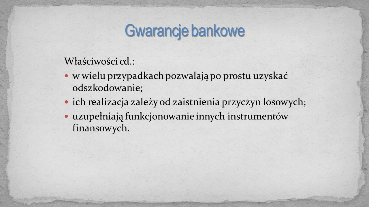 Gwarancje bankowe Właściwości cd.: