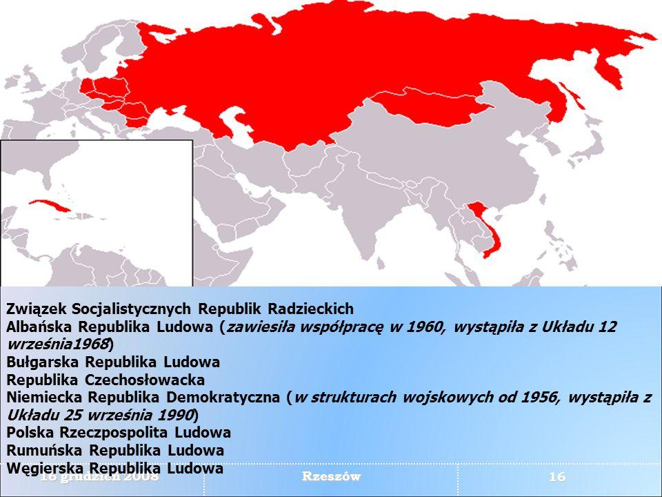Związek Socjalistycznych Republik Radzieckich Albańska Republika Ludowa (zawiesiła współpracę w 1960, wystąpiła z Układu 12 września1968) Bułgarska Republika Ludowa Republika Czechosłowacka Niemiecka Republika Demokratyczna (w strukturach wojskowych od 1956, wystąpiła z Układu 25 września 1990) Polska Rzeczpospolita Ludowa Rumuńska Republika Ludowa Węgierska Republika Ludowa