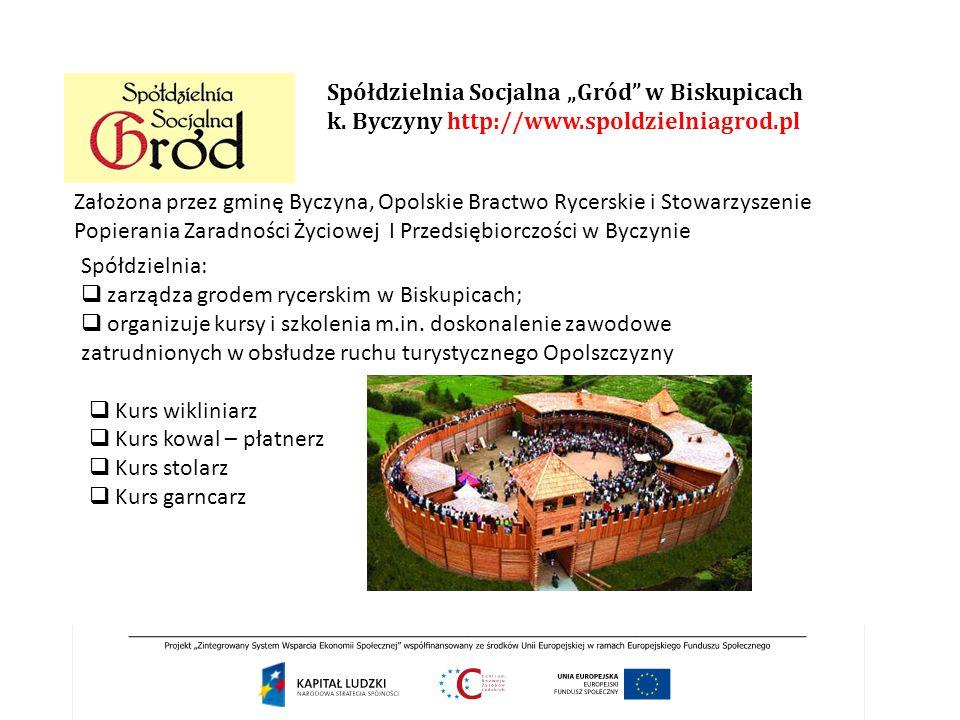 """Spółdzielnia Socjalna """"Gród w Biskupicach k. Byczyny http://www"""