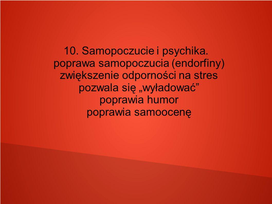 10. Samopoczucie i psychika. poprawa samopoczucia (endorfiny)