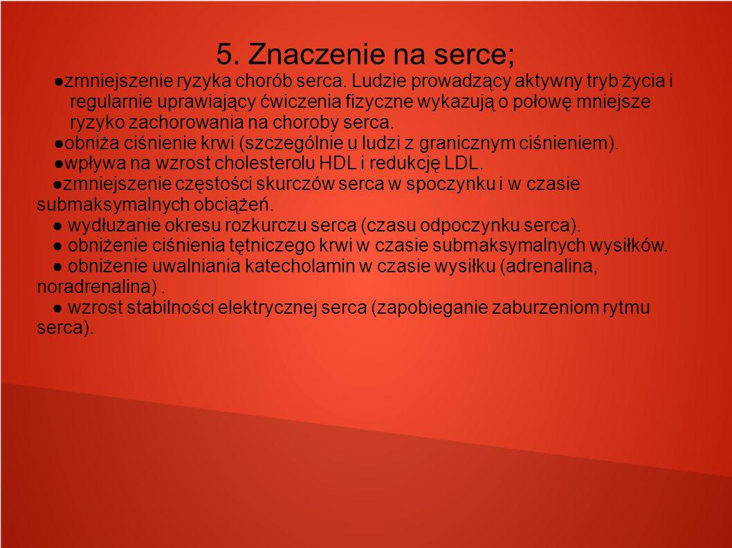 5. Znaczenie na serce;