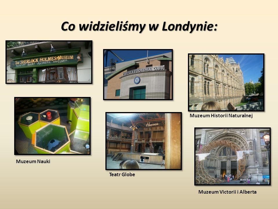Co widzieliśmy w Londynie: