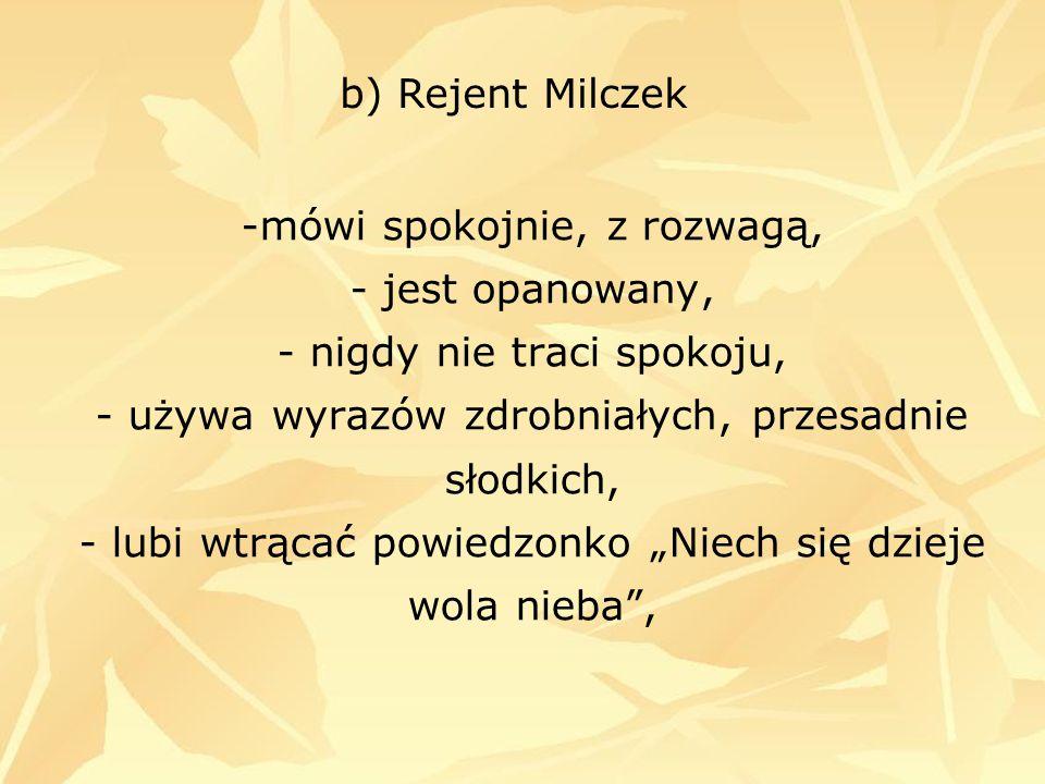 b) Rejent Milczek