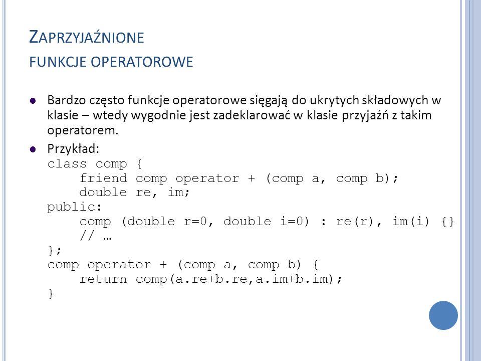 Zaprzyjaźnione funkcje operatorowe