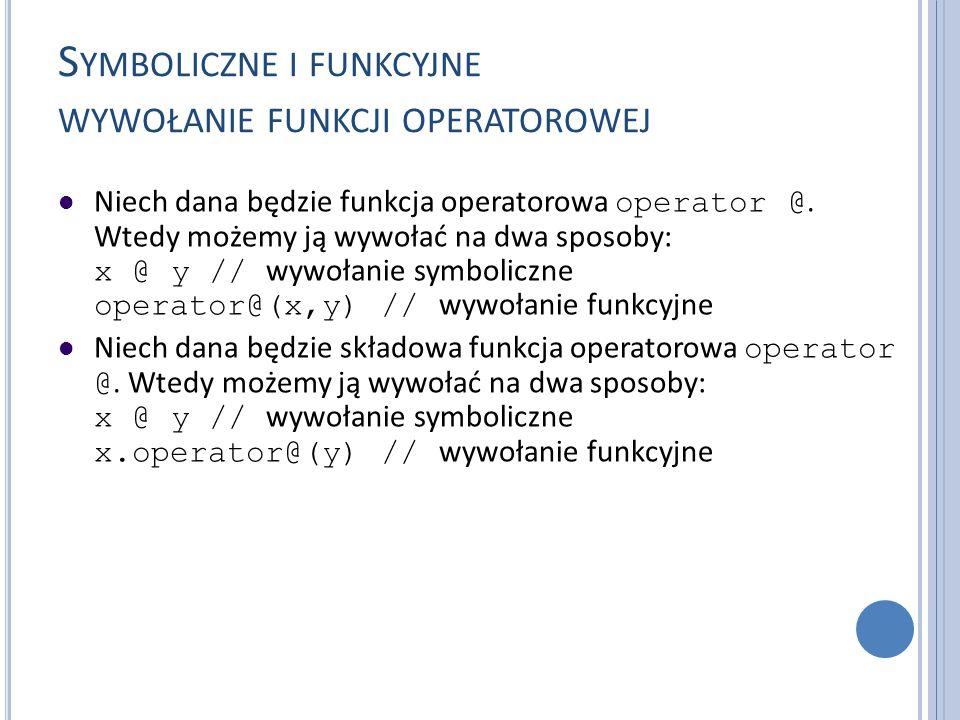 Symboliczne i funkcyjne wywołanie funkcji operatorowej