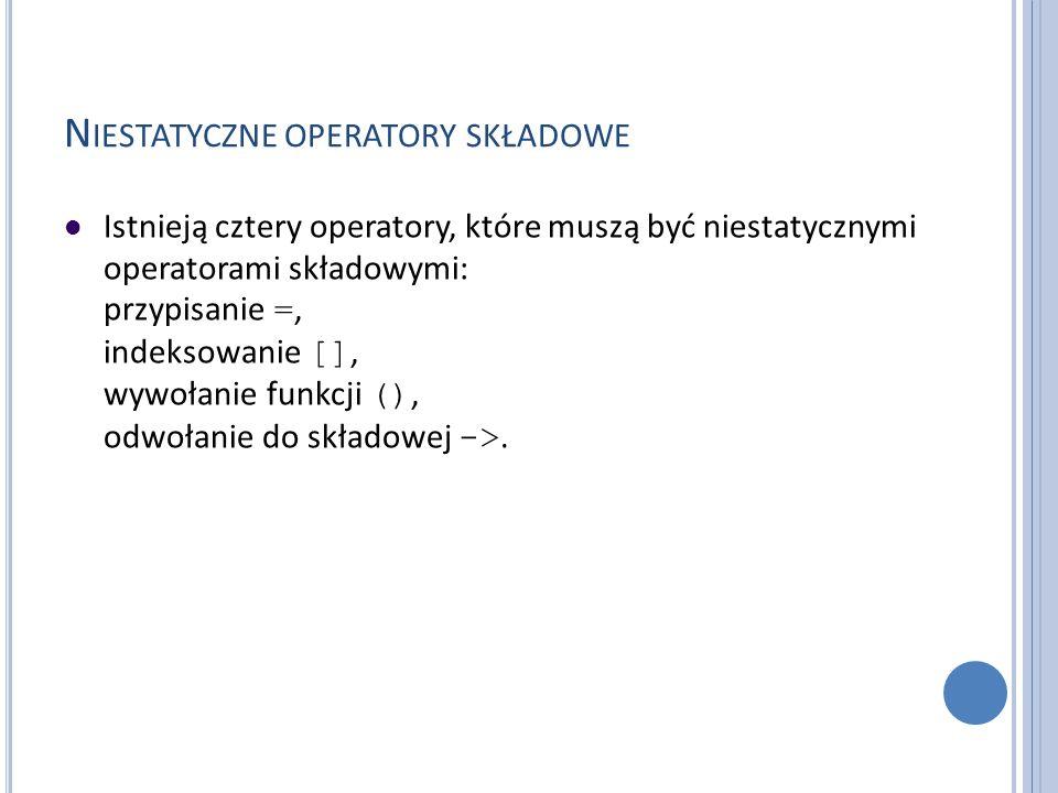 Niestatyczne operatory składowe