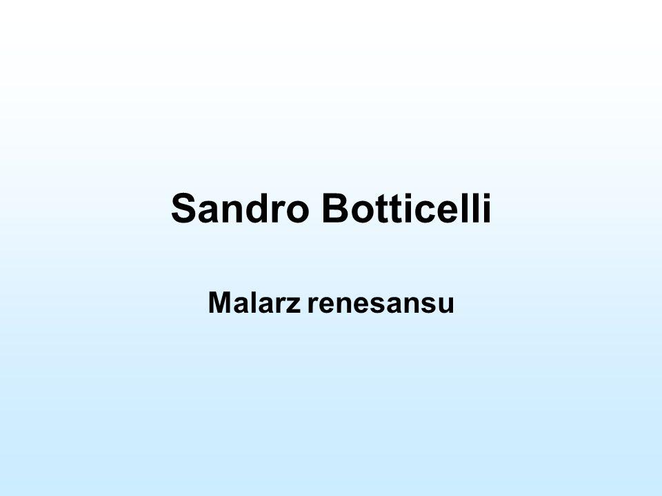 Sandro Botticelli Malarz renesansu