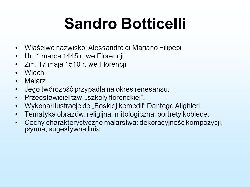 Sandro Botticelli Właściwe nazwisko: Alessandro di Mariano Filipepi