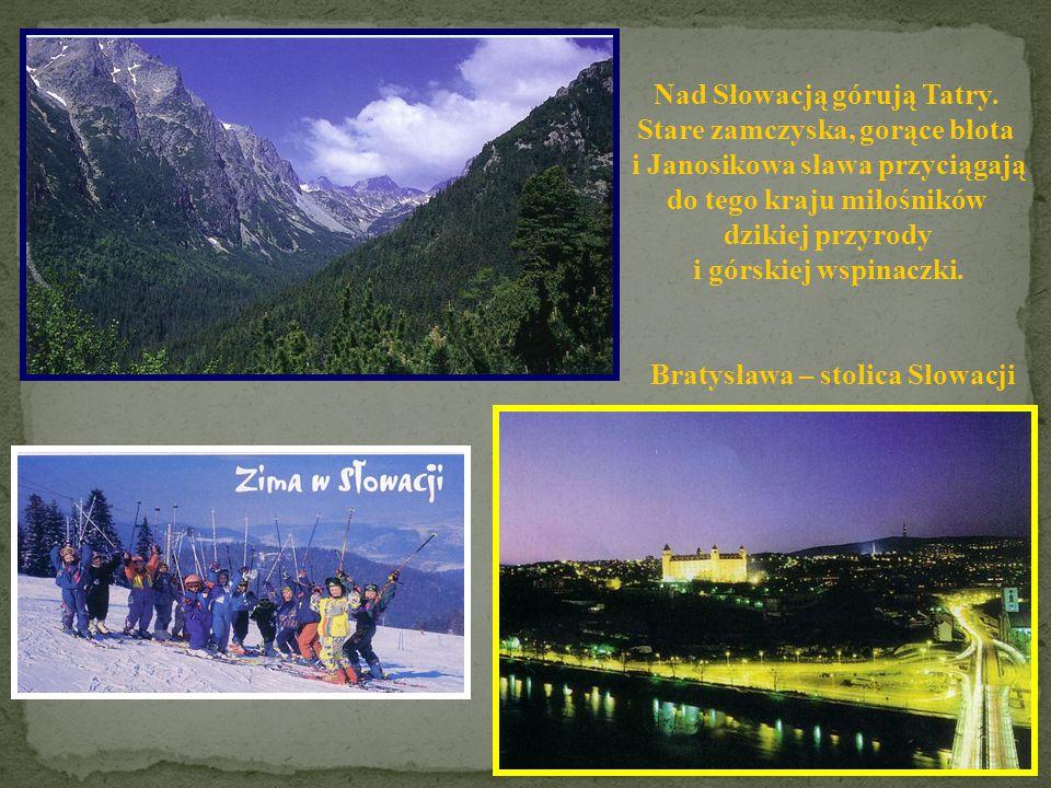 Nad Słowacją górują Tatry. Stare zamczyska, gorące błota
