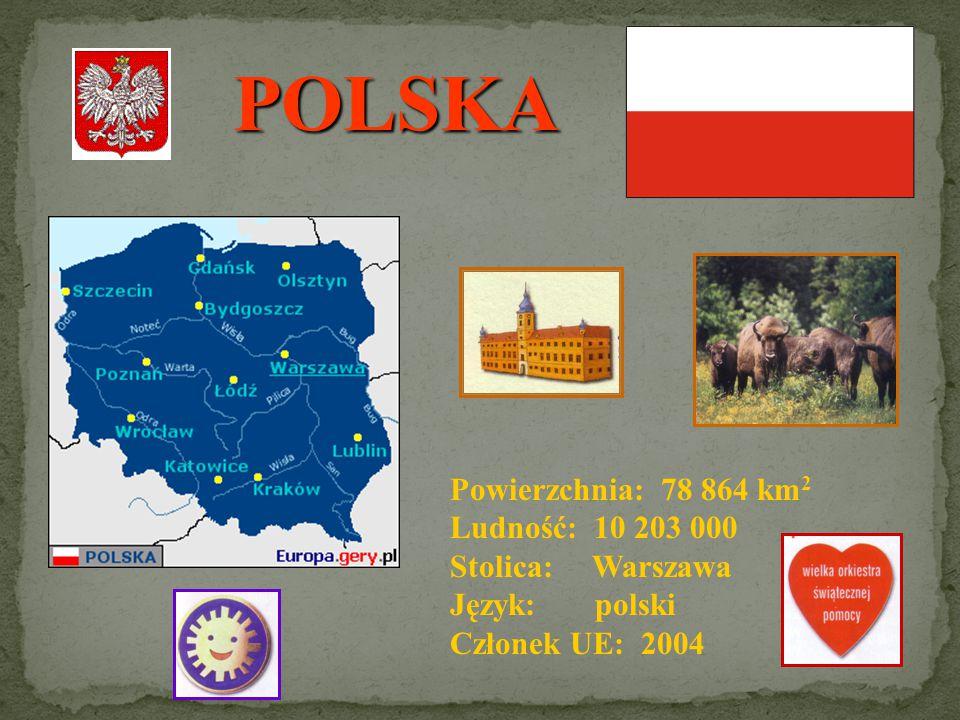 POLSKA Powierzchnia: 78 864 km2 Ludność: 10 203 000 Stolica: Warszawa