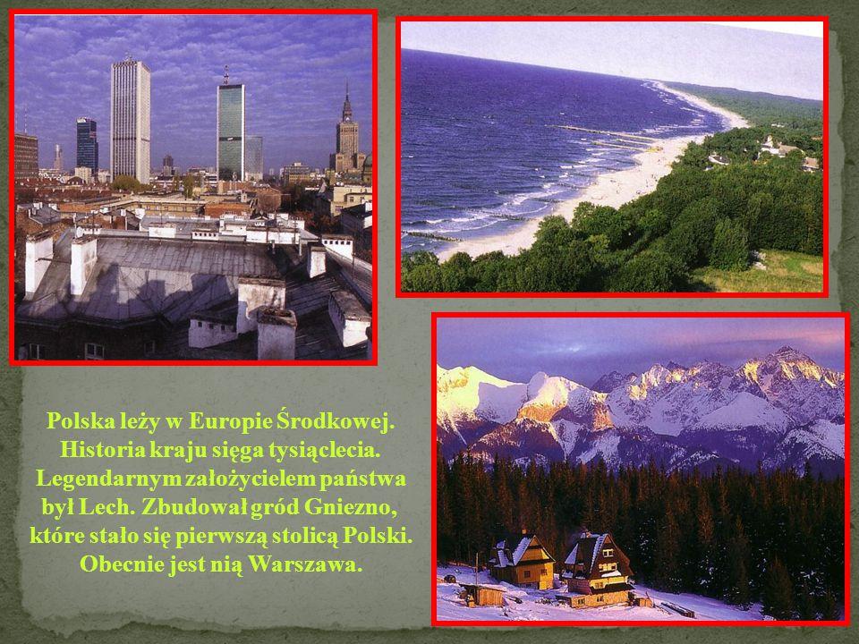 Polska leży w Europie Środkowej. Historia kraju sięga tysiąclecia.