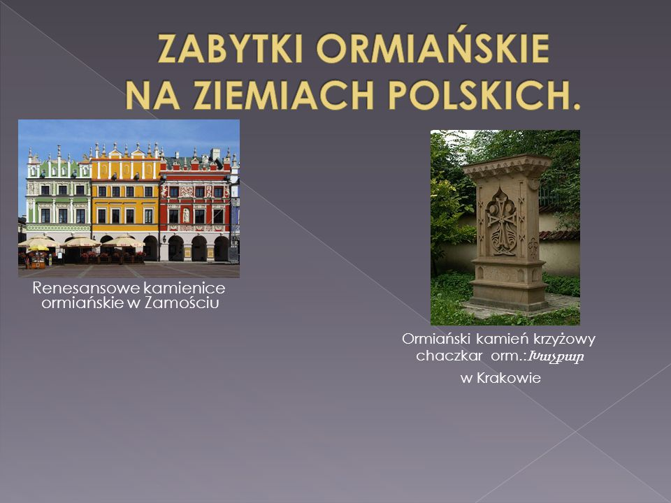 ZABYTKI ORMIAŃSKIE NA ZIEMIACH POLSKICH.