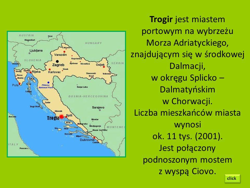 Trogir jest miastem portowym na wybrzeżu Morza Adriatyckiego,