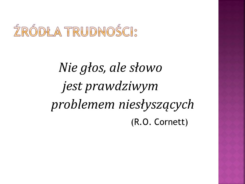 Źródła trudności: Nie głos, ale słowo jest prawdziwym problemem niesłyszących (R.O. Cornett)