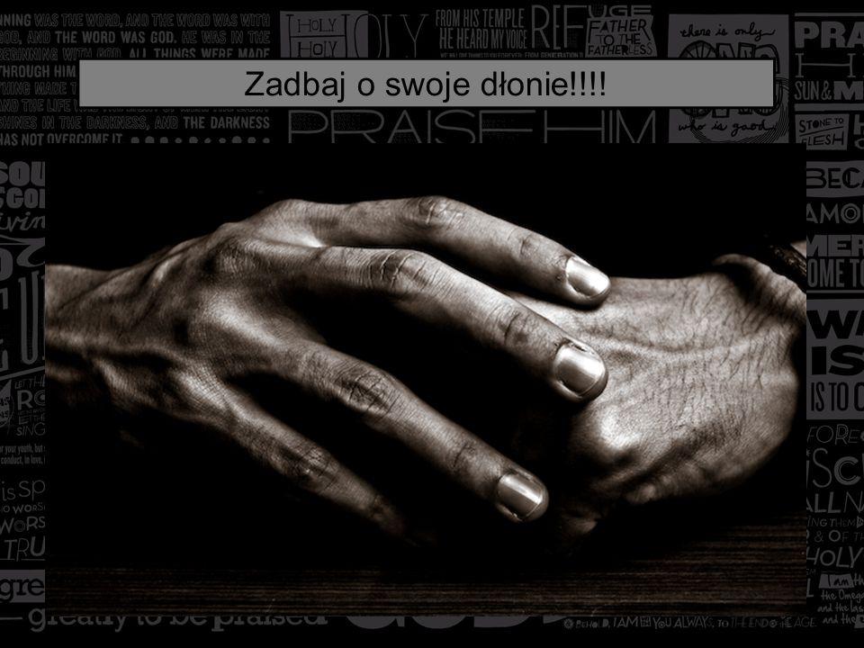 Zadbaj o swoje dłonie!!!!