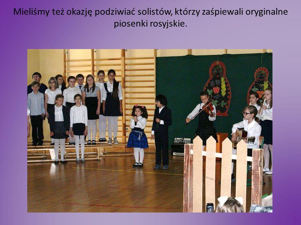 Mieliśmy też okazję podziwiać solistów, którzy zaśpiewali oryginalne piosenki rosyjskie.