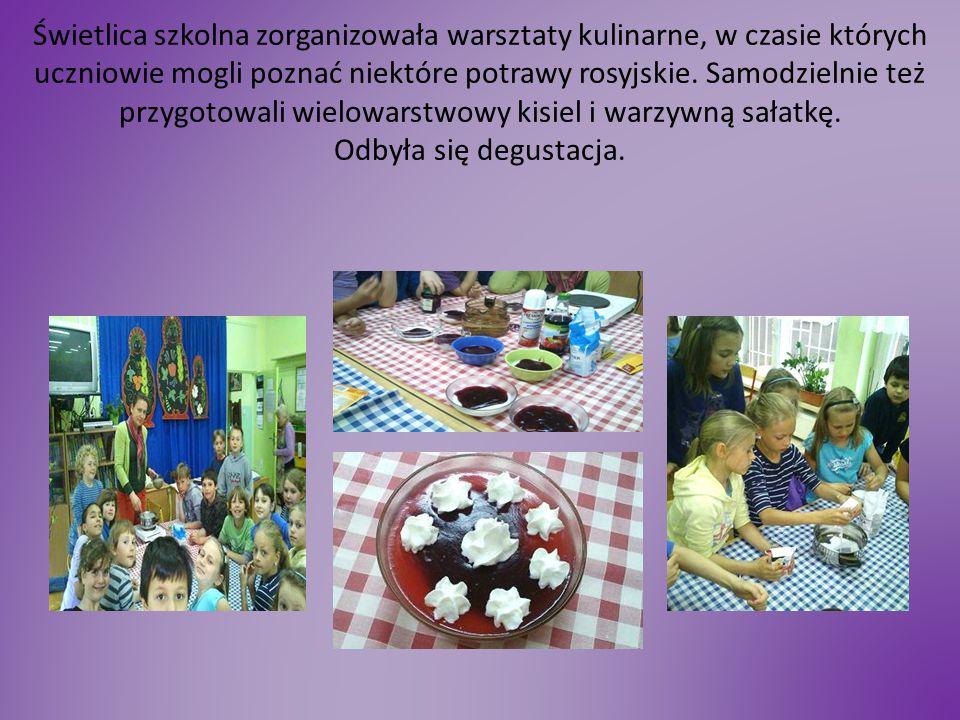 Świetlica szkolna zorganizowała warsztaty kulinarne, w czasie których uczniowie mogli poznać niektóre potrawy rosyjskie.