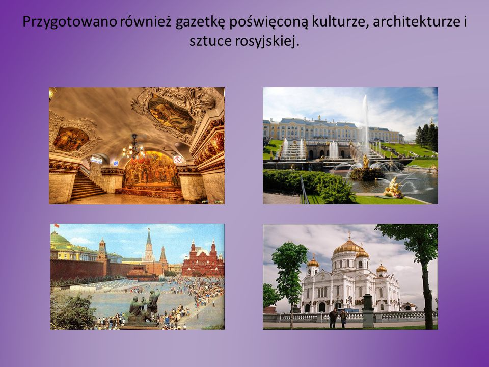 Przygotowano również gazetkę poświęconą kulturze, architekturze i sztuce rosyjskiej.
