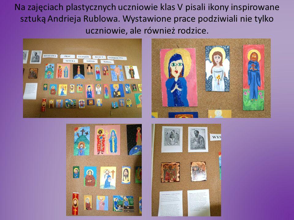 Na zajęciach plastycznych uczniowie klas V pisali ikony inspirowane sztuką Andrieja Rublowa.