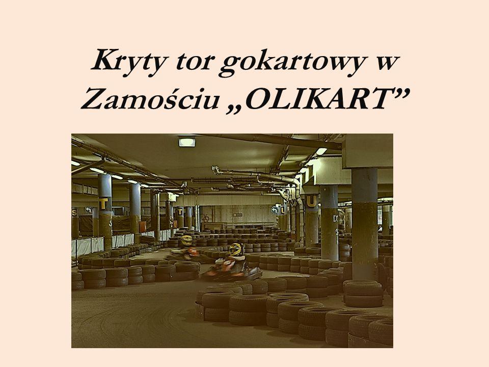 """Kryty tor gokartowy w Zamościu """"OLIKART"""