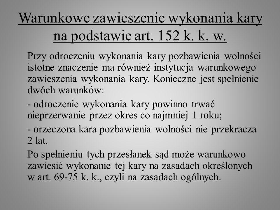 Warunkowe zawieszenie wykonania kary na podstawie art. 152 k. k. w.