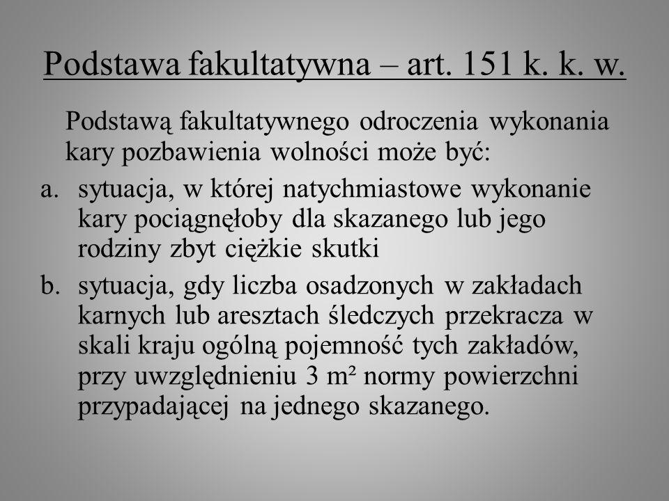 Podstawa fakultatywna – art. 151 k. k. w.