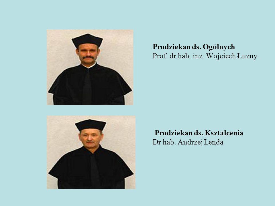 Prodziekan ds. Ogólnych Prof. dr hab. inż. Wojciech Łużny