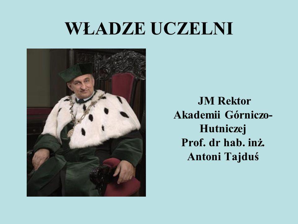 JM Rektor Akademii Górniczo-Hutniczej Prof. dr hab. inż. Antoni Tajduś