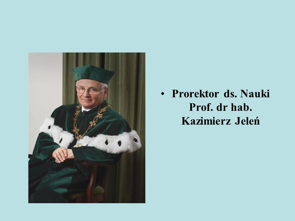Prorektor ds. Nauki Prof. dr hab. Kazimierz Jeleń
