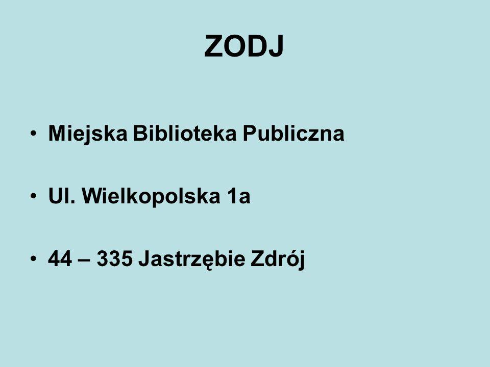 ZODJ Miejska Biblioteka Publiczna Ul. Wielkopolska 1a