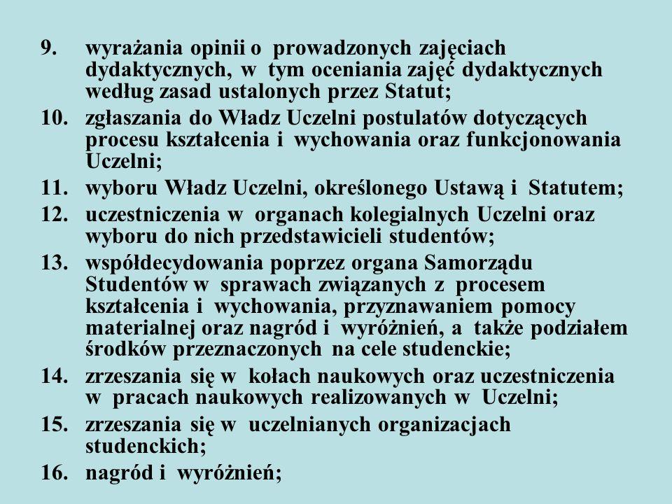 wyrażania opinii o prowadzonych zajęciach dydaktycznych, w tym oceniania zajęć dydaktycznych według zasad ustalonych przez Statut;