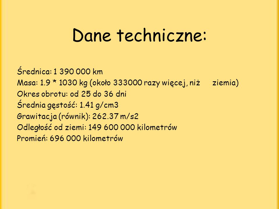 Dane techniczne: Średnica: 1 390 000 km