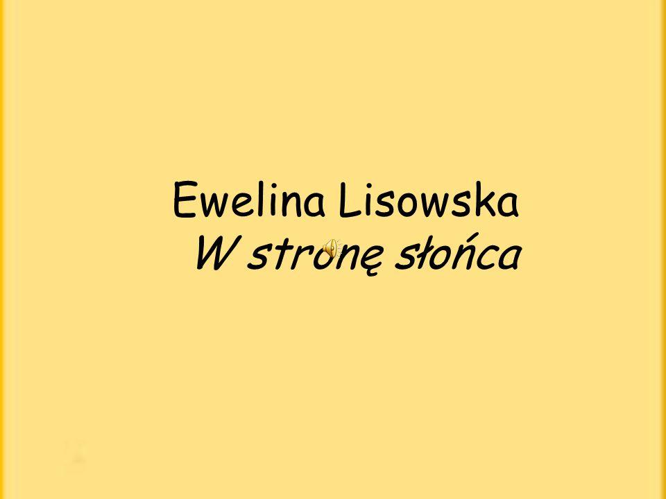 Ewelina Lisowska W stronę słońca