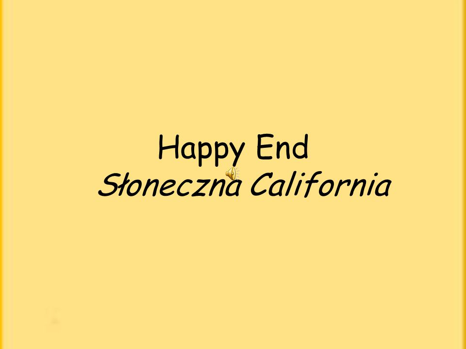 Happy End Słoneczna California