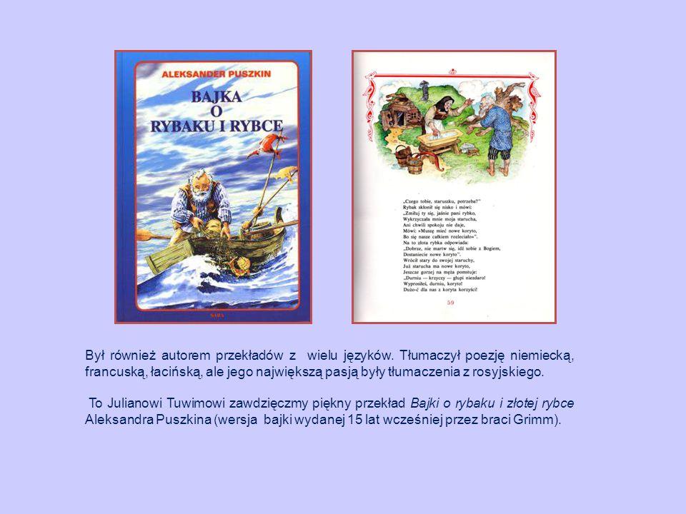 Był również autorem przekładów z wielu języków