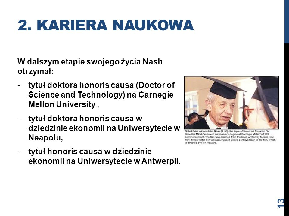 2. Kariera naukowa W dalszym etapie swojego życia Nash otrzymał: