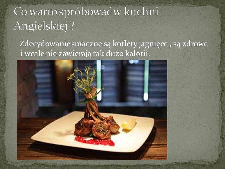 Co warto spróbować w kuchni Angielskiej