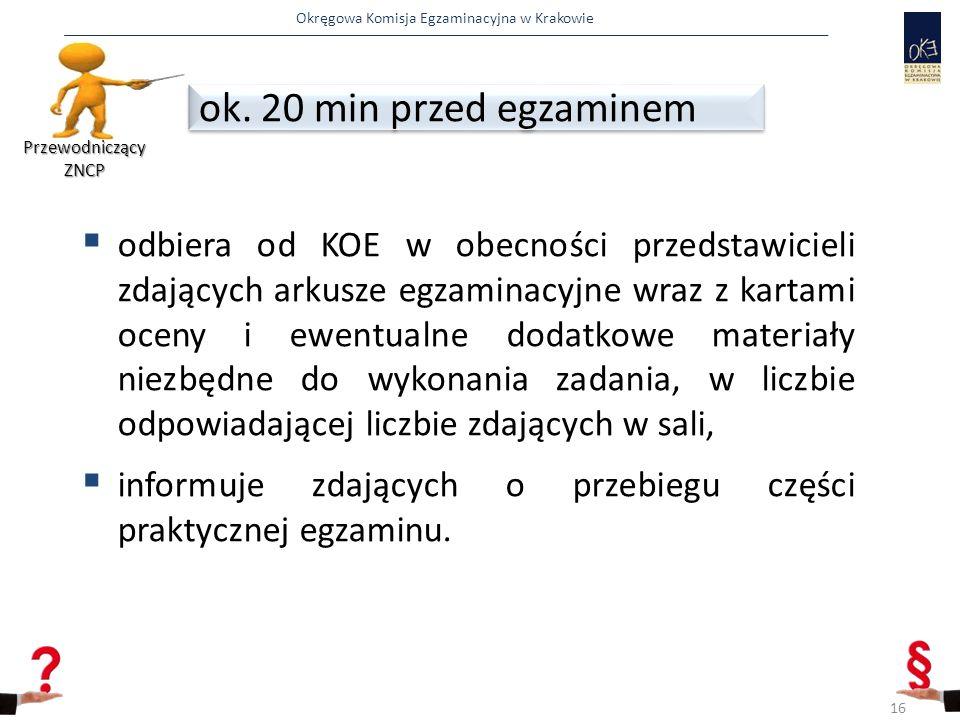 Przewodniczący ZNCP ok. 20 min przed egzaminem.