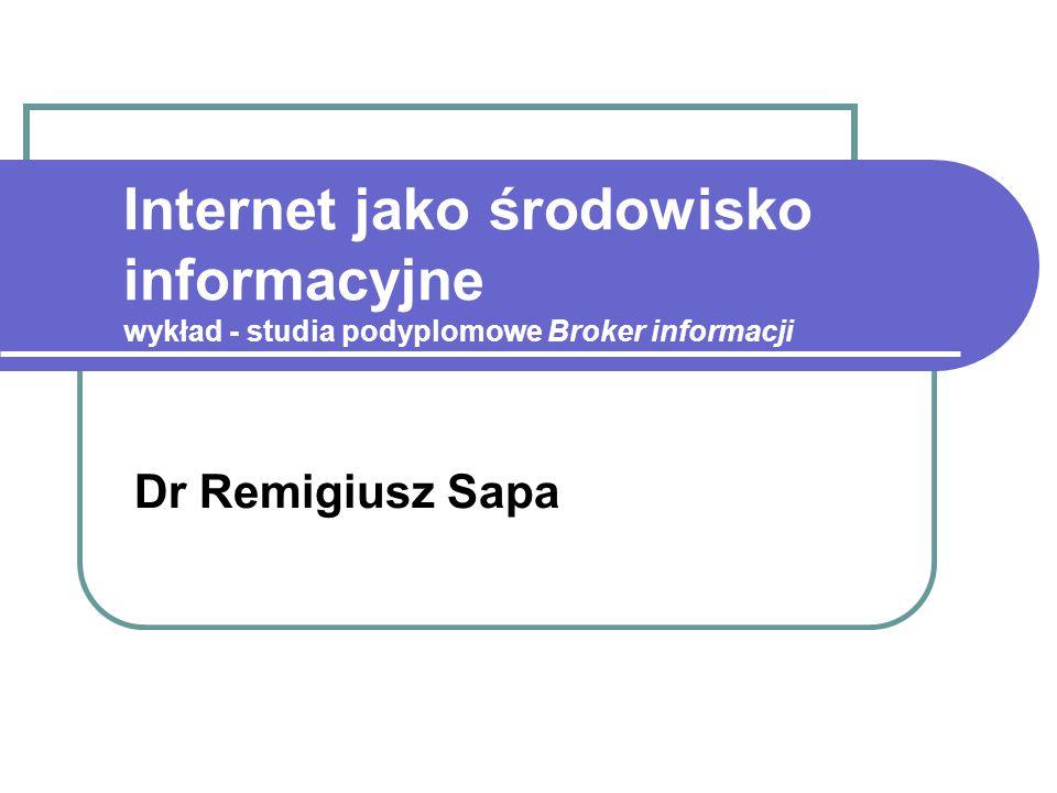 Internet jako środowisko informacyjne wykład - studia podyplomowe Broker informacji