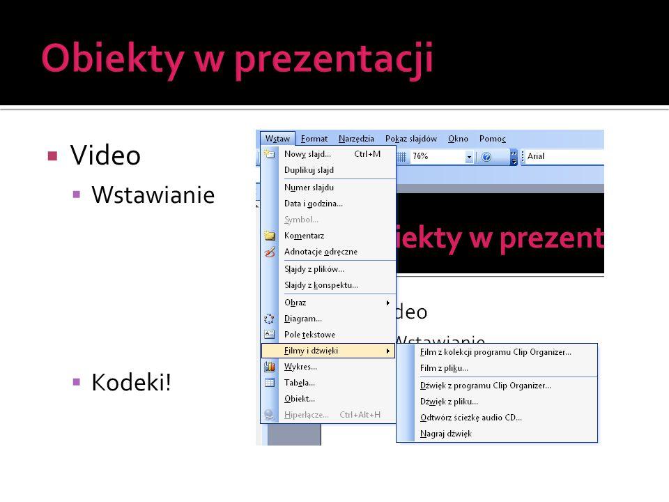 Obiekty w prezentacji Video Wstawianie Kodeki!