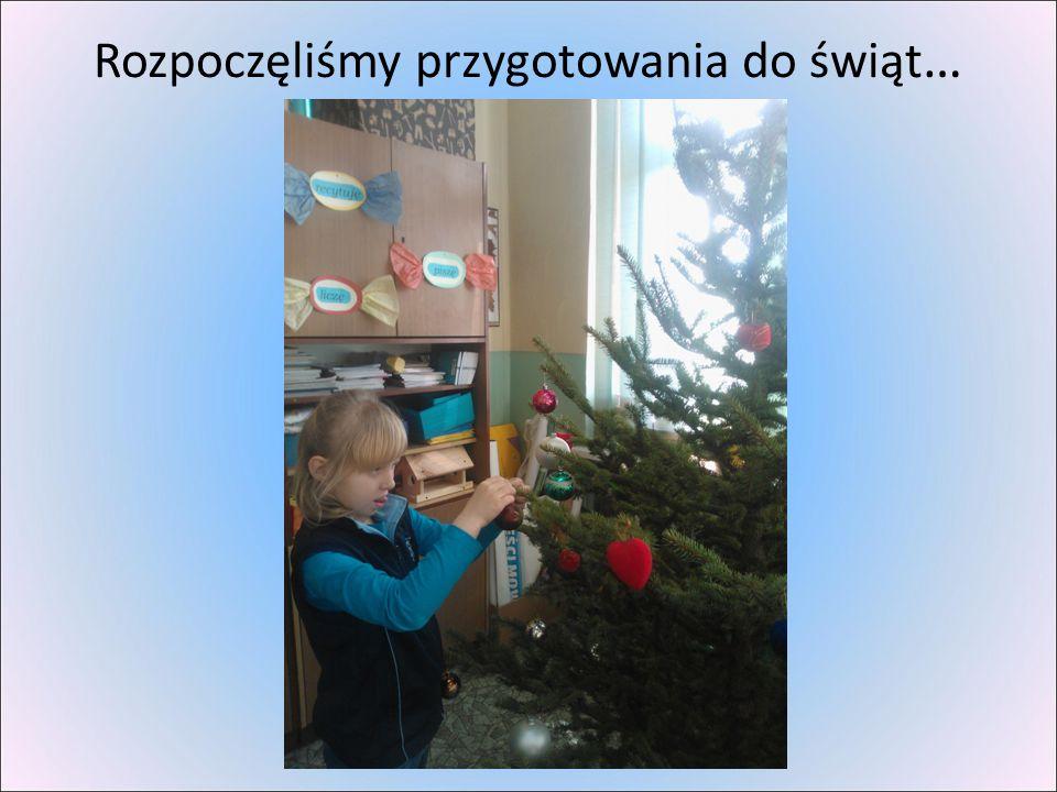 Rozpoczęliśmy przygotowania do świąt…