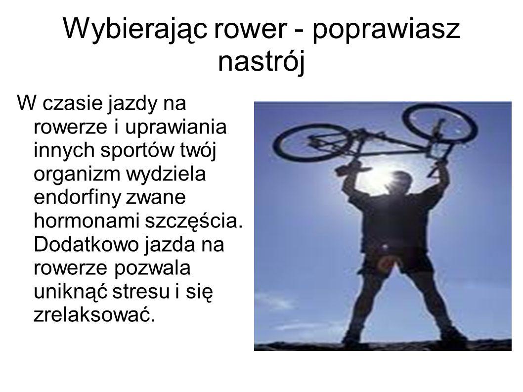Wybierając rower - poprawiasz nastrój