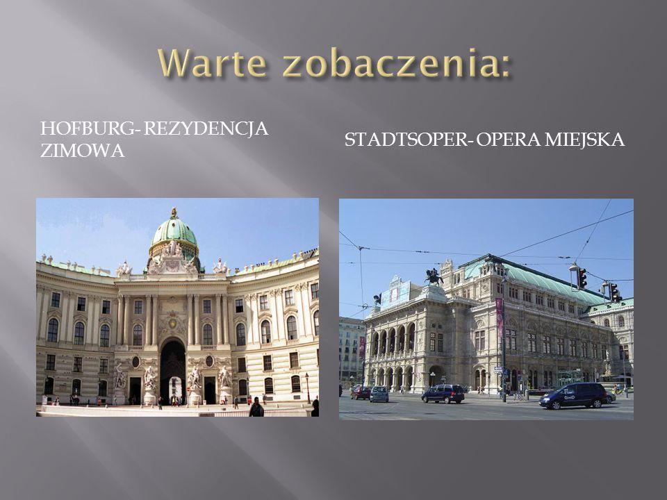 Warte zobaczenia: Hofburg- rezydencja zimowa Stadtsoper- opera miejska