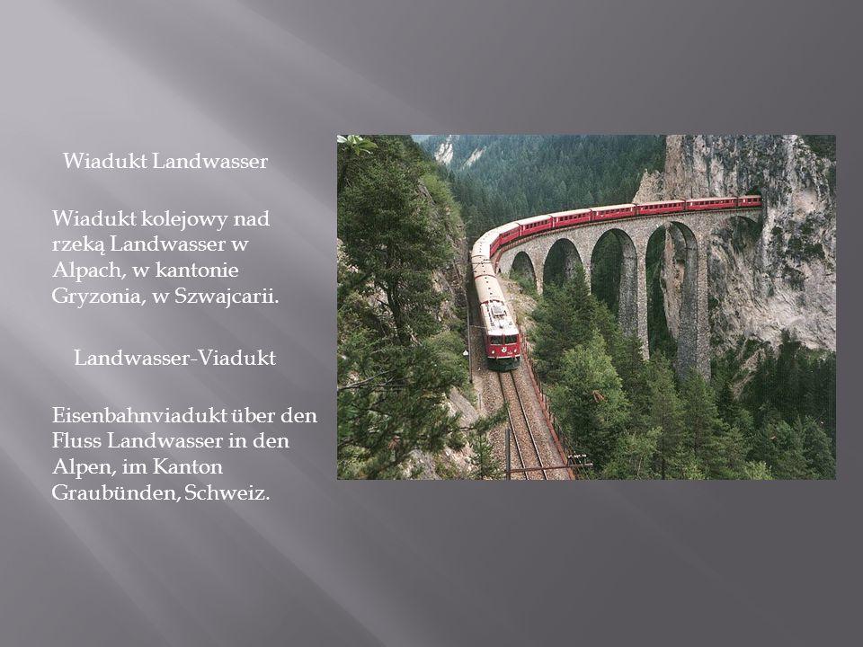 Wiadukt Landwasser Wiadukt kolejowy nad rzeką Landwasser w Alpach, w kantonie Gryzonia, w Szwajcarii.