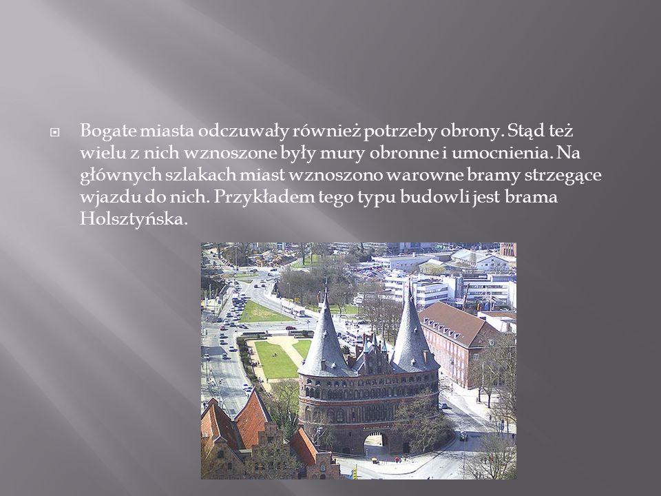 Bogate miasta odczuwały również potrzeby obrony