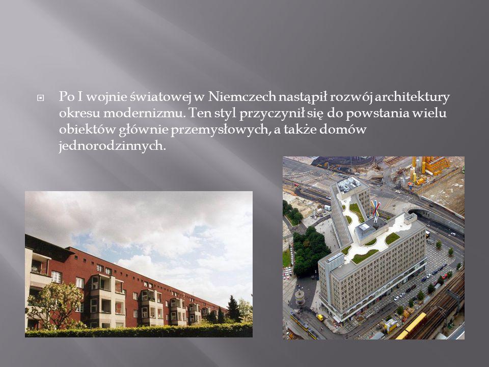 Po I wojnie światowej w Niemczech nastąpił rozwój architektury okresu modernizmu.